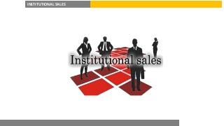 Institutional Sales